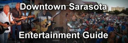 Downtown Sarasota Entertainment
